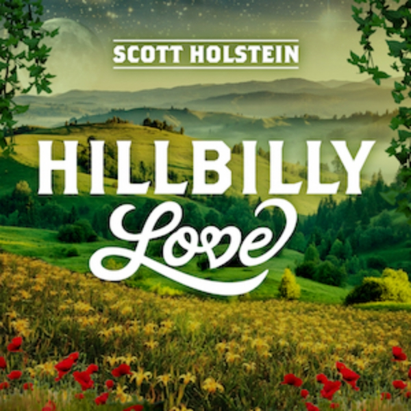 Scott Holstein Hillbilly Love