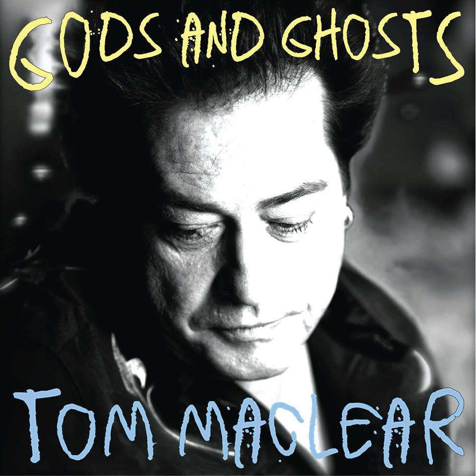 TOM MacLear  Gods and Ghosts